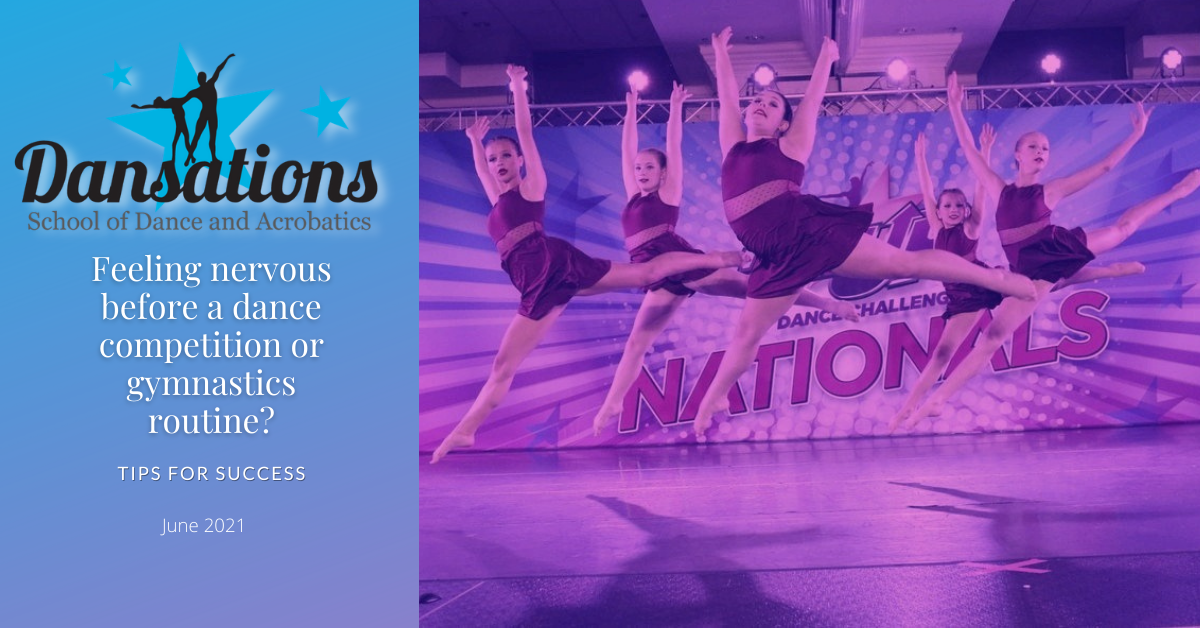 Dance competition or gymnastics routine, these tips will help you ease your nerves